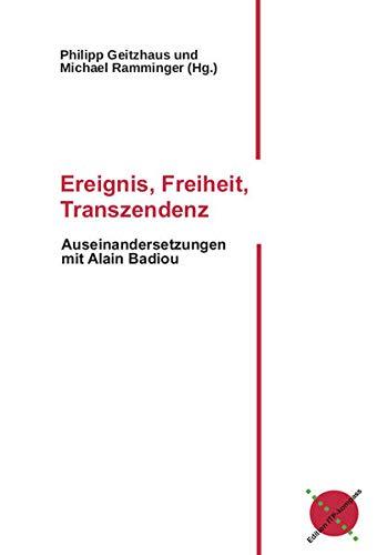 Ereignis, Freiheit, Transzendenz: Auseinandersetzungen mit Alain Badiou (Edition ITP-Kompass)