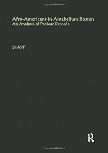 Afro-Americans in Antebellum Boston: An Analysis of Probate Records (Studies in African American History and Culture)