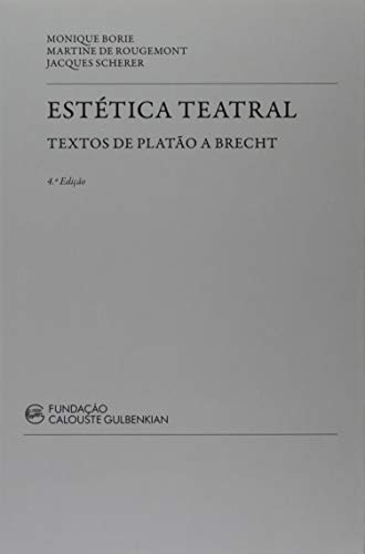 Estética Teatral. Textos de Platão a Brecht
