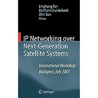 IP Networking over Next-Generation Satellite Systems: International Workshop Budapest July 2007【洋書】 [並行輸入品]
