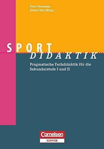 Fachdidaktik: Sport-Didaktik - Pragmatische Fachdidaktik für die Sekundarstufe I und II - Buch