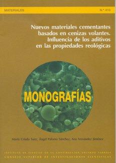 Nuevos materiales cementales basados en cenizas volantes: Influencia de los aditivos en las propiedades reológicas (Monografías del Instituto Eduardo Torroja)