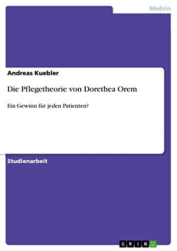 Die Pflegetheorie von Dorethea Orem: Ein Gewinn für jeden Patienten?