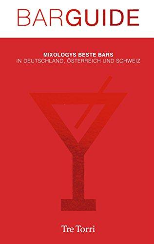 Mixology Bar Guide No. 5: Mixologys Beste Bars in Deutschland, Österreich und Schweiz