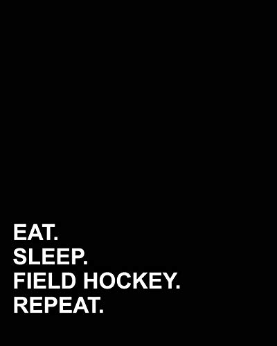 Eat Sleep Field Hockey Repeat: Menu Planner, Grocery Meal Planner Notepad with Shopping List, Weekly Meal Planner Book with Breakfast, Lunch, Dinner ... Planning for Family, Kids - Save Time & Money