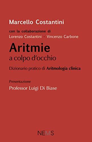 Aritmie a colpo d'occhio: Dizionario pratico di Aritmologia Clinica