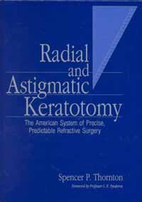 Hardcover Radial and Astigmatic Keratotomy: The American System of Precise, Predictable Refractive Surgery Book