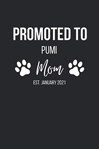 Promoted to Pumi Mom January 2021: Black white letter Pumi dog breed themed lined notebook gift (6x9 - 120 pages) for keeping records, writing ideas, jounaling and more.