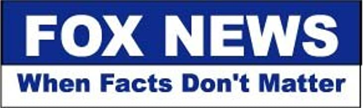 Bumper Planet - Bumper Sticker - Fox News - When Facts Don't Matter - 3 x 10 inch - Vinyl Decal Professionally Made in USA