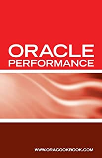 Oracle Database Performance Tuning Interview Questions, Answers and Explanations: Oracle Performance Tuning Certification Review