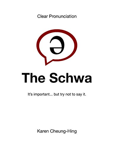 The Schwa: It\'s important... but try not to say it. (English Edition)