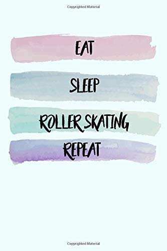 Eat, Sleep, Roller skating , Repeat Journal: White Lined Notebook / Journal/ Dairy/ planner funny gift for every hobby meme lover, 120 Pages, 6x9, Soft Cover, Matte Finish