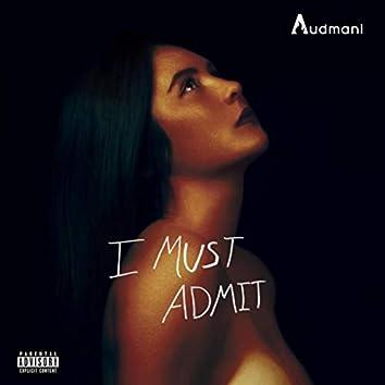 I Must Admit