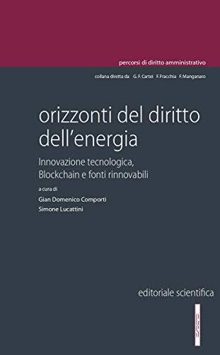 Orizzonti del diritto dell'energia. Innovazione tecnologica, blockchain e fonti rinnovabili