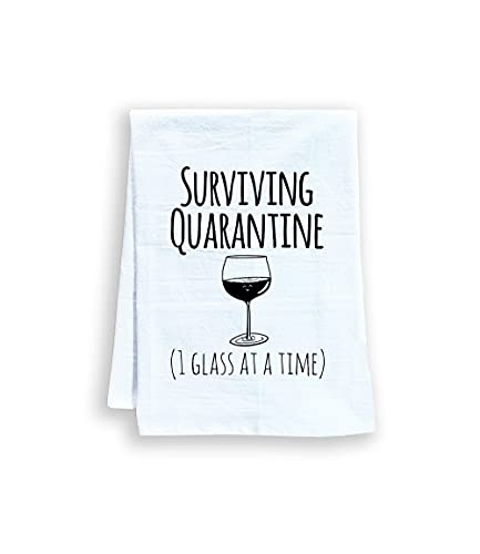 Funny Kitchen Towel  Surviving Quarantine (1 Glass at a Time)  Wine  Flour Sack Dish Towel  Sweet Housewarming Gift  White