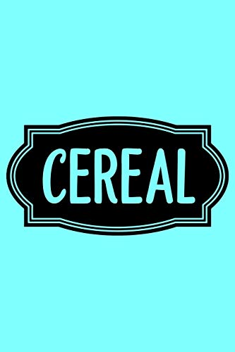 Cereal: A Humorous Blank Recipe Book To Track All Of Your Precious Recipes Perfect Gift For Cooks, Perfect Gift For Bakers, Perfect Gift for Mom 6x9 Inches 120 Pages
