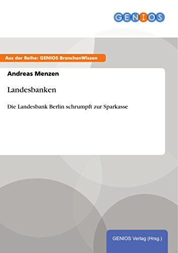Landesbanken: Die Landesbank Berlin schrumpft zur Sparkasse