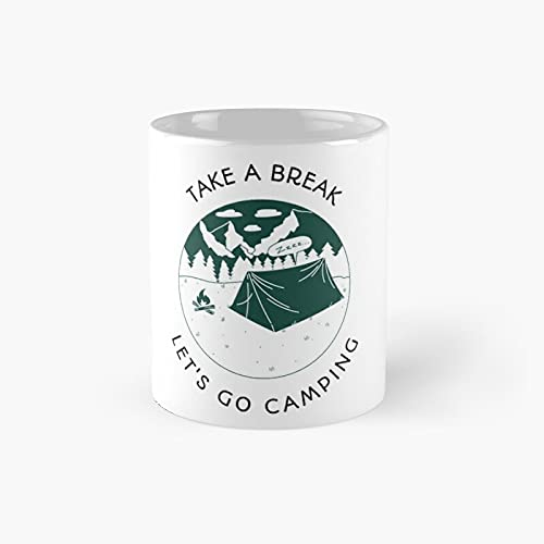 Take A Break - Let's Go Camping Classic Mug Ceramic Coffee White (11 Ounce) Tea Cup Gifts For Bestie, Mom And Dad, Lover, Lgbt