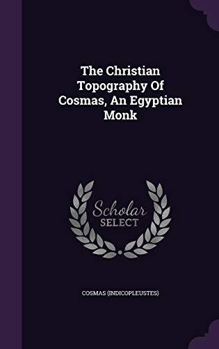 The Christian Topography of Cosmas, an Egyptian Monk