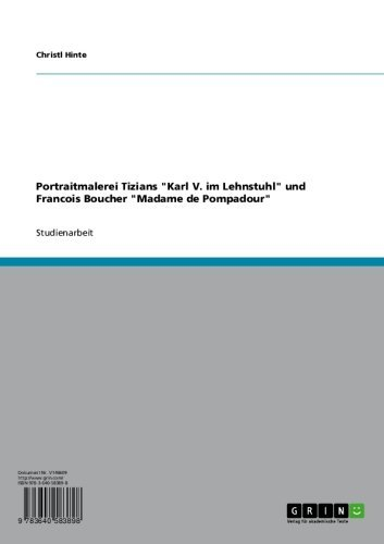 """Portraitmalerei Tizians \""""Karl V. im Lehnstuhl\"""" und Francois Boucher \""""Madame de Pompadour\"""""""