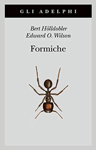 Formiche. Storia di un'esplorazione scientifica (Copertina flessibile)