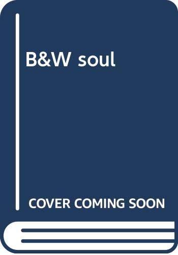 B&W soul