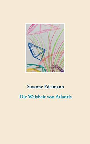 Die Weisheit von Atlantis (German Edition)