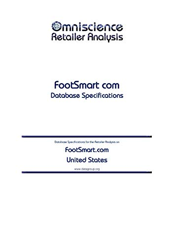 FootSmart.com - United States: Retailer Analysis Database Specifications (Omniscience Retailer Analysis - United States Book 37144)
