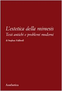 L'estetica della mimesis. Testi antichi e problemi moderni