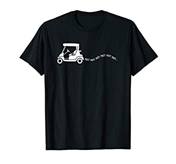 Funny Golf Gift Golfing Cart Joke Putt Birthday Golfer Dad T-Shirt