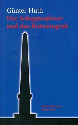 Der Schoppenfetzer und das Rotweingrab: Erich Rottmanns dritter Fall