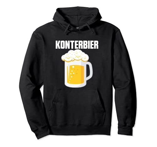 Konterbier Konter & Bier Kontern Bierliebhaber Biertrinker Pullover Hoodie