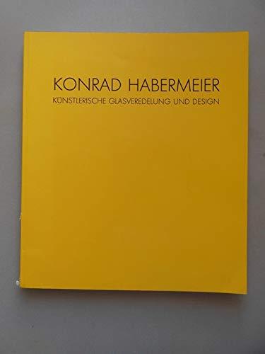 Konrad Habermeier Künstlerische Glasveredelung und Design