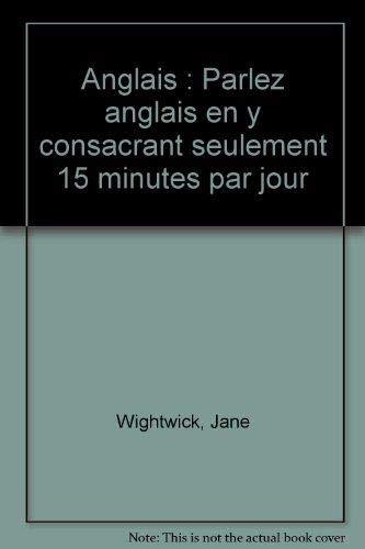 Anglais : Parlez anglais en y consacrant seulement 15 minutes par jour