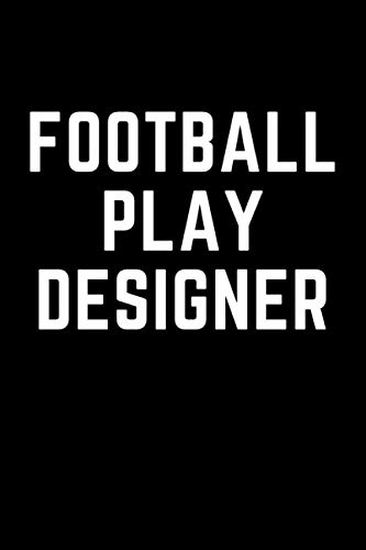 Football Play Designer: The Ultimate Notebook To Create Your Football Playbook | 128 pages (6