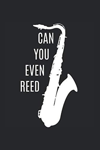 Can You Even Reed | Saxophon Musik Songtexte Notizen: Musikbuch Notizbuch A5 120 Seiten liniert