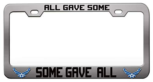 Custom Brother - ALL GAVE SOME SOME GAVE ALL Air Force Chrome Steel Metal License Plate Frame Auto Car SUV Tag Holder