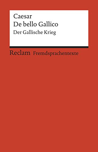 De bello Gallico: Der Gallische Krieg (Reclams Rote Reihe – Fremdsprachentexte) (German Edition)