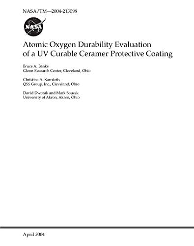 Atomic Oxygen Durability Evaluation of a UV Curable Ceramer...