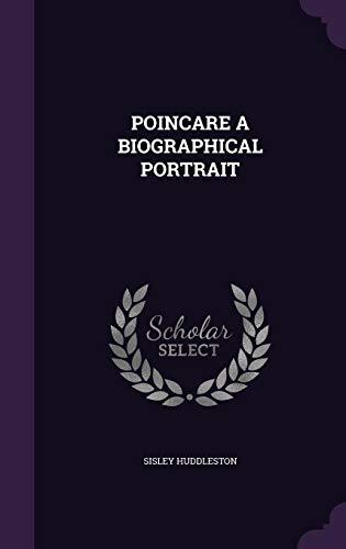 Poincare a Biographical Portrait