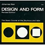 Design and Form - The Basic Course at the Bauhaus and Later by Johannes Itten (1975-07-30)