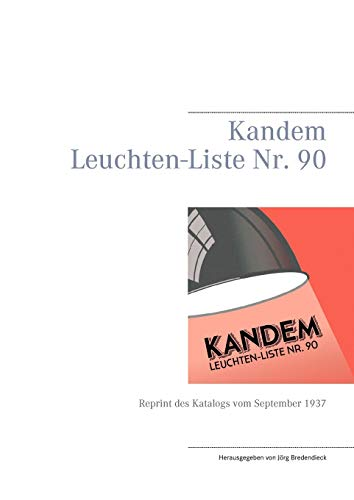 Kandem Leuchten-Liste Nr. 90: Reprint des Katalogs vom September 1937
