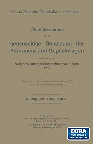 Übereinkommen für die gegenseitige Benutzung der Personen- und Gepäckwagen im Bereiche des Vereins Deutscher Eisenbahnverwaltungen (VPÜ) (German Edition)