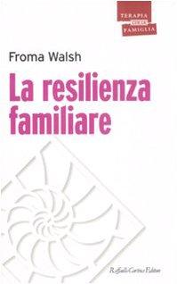 La resilienza familiare