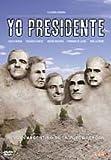 I, President ( Yo Presidente ) ( I PRESIDENT )