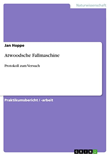 Atwoodsche Fallmaschine: Protokoll zum Versuch