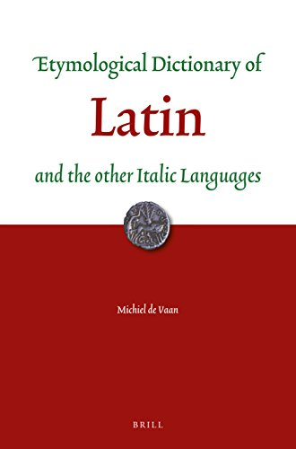 Etymological Dictionary of Latin and the Other Italic Languages: 07 (Leiden Indo-European Etymological Dictionary)