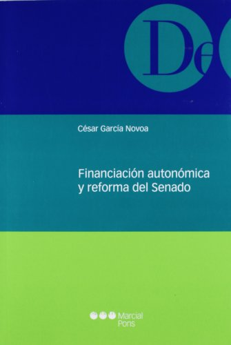 Financiación autonómica y reforma del Senado (Monografía jurídicas)