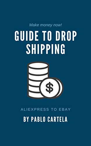 Guide to Drop Shipping: AliExpress to Ebay (English Edition)