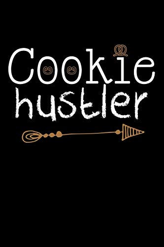 Cookie Hustler: Journal A 6x9 Inch Baking Notebook Cookies Journal With 120 Blank Lined Pages Funny Cake Lovers Gift For Bakers